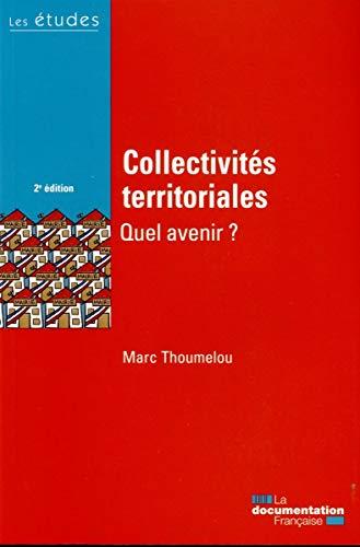Collectivités territoriales, quel avenir ?