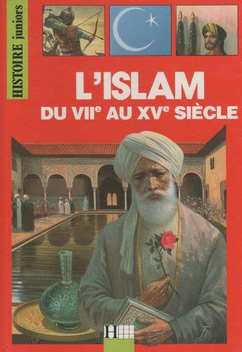 Islam du VIIe au XVe siècle (L')