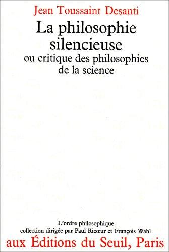 philosophie silencieuse ou critique des philosophies de la science (La)