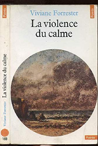 Violence du calme (La)