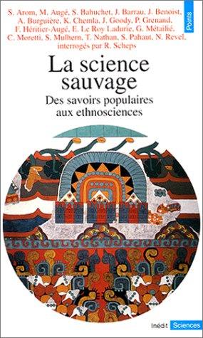 science sauvage (La)