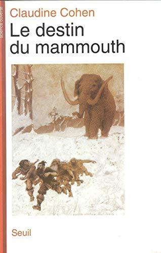 destin du mammouth (Le)