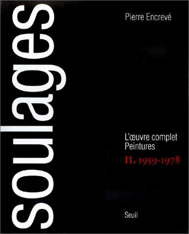 Soulages, l'oeuvre complet, peintures II