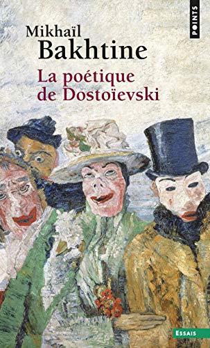 Poétique de Dostoïevski (la)