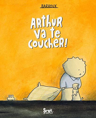 Arthur, va te coucher !