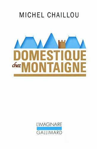 Domestique chez Montaigne