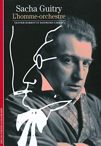 Sacha Guitry, l'homme-orchestre