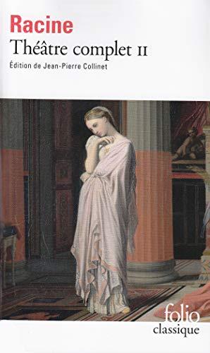 Théâtre complet ; Mithridate ; Iphigénie ; Phèdre ; Esther ; Athalie