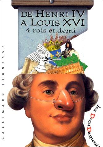 De Henri IV à Louis XVI