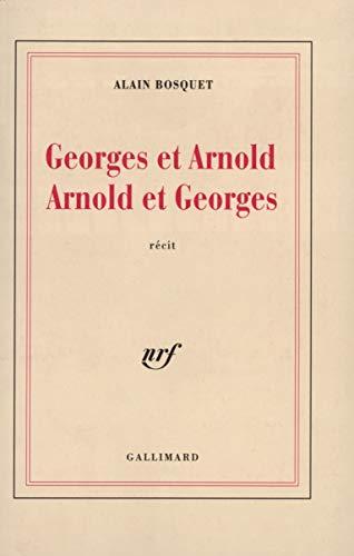 Georges et Arnold, Arnold et Georges