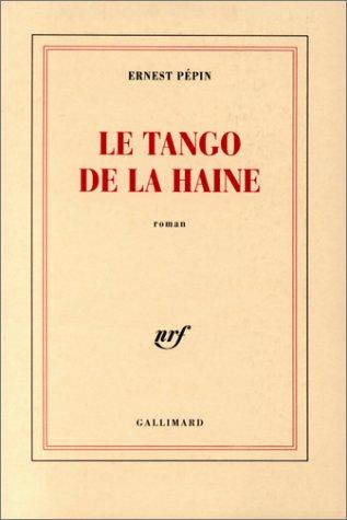 tango de la haine (Le)