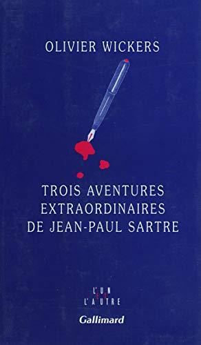 Trois aventures extraordinaires de Jean-Paul Sartre