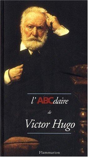 ABCdaire de Victor Hugo (L')