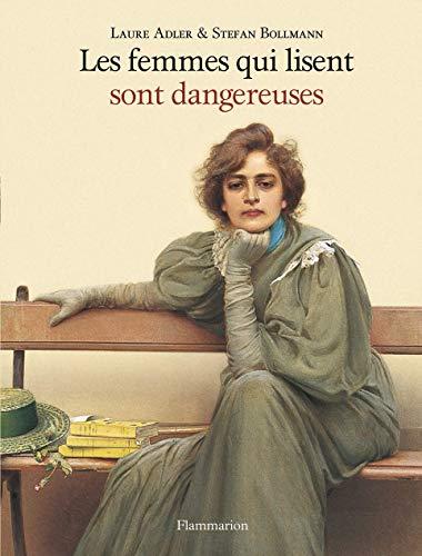 Femmes qui lisent sont dangereuses (Les)