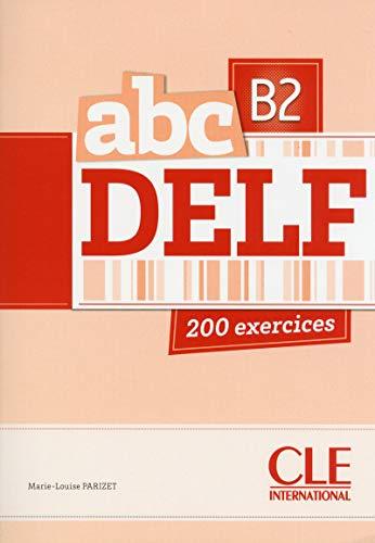 ABC DELF B2: 200 exercices: Livre+CD