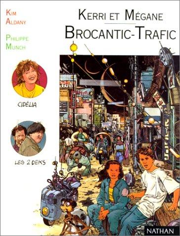 Kerri et Mégane, Brocantic trafic