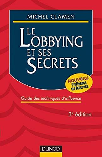 Lobbying et ses secrets (Le)