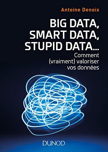 Big data, smart data, stupid data...