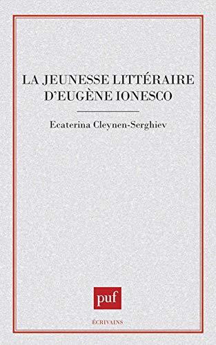 Jeunesse littéraire d'Eugène Ionesco (La)
