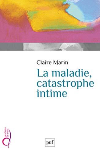 Maladie, catastrophe intime (La)