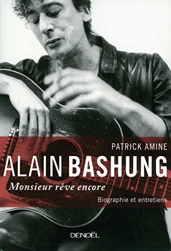 Alain Bashung, Monsieur rêve encore