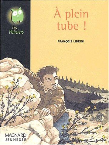 A plein tube !