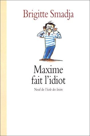Maxime fait l'idiot