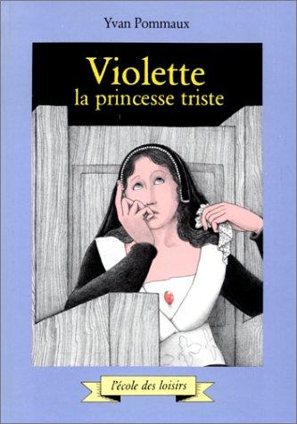 Violette la princesse triste
