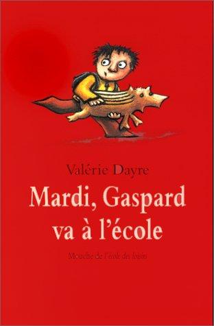 Mardi, Gaspard va à l'école