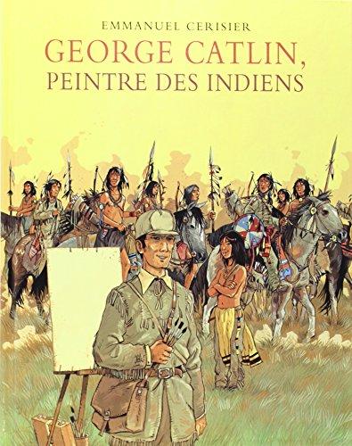 George Catlin, peintre des Indiens