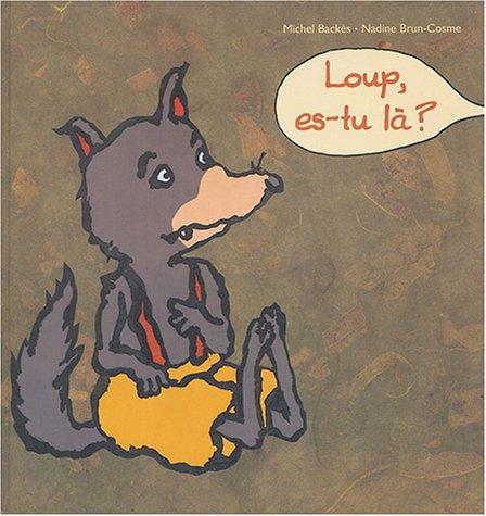 Loup, es-tu là ?