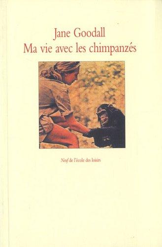 Ma vie avec les chimpanzés