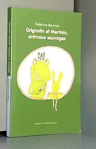 Grignotin et Mentalo, animaux sauvages