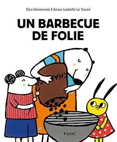 Un barbecue de folie