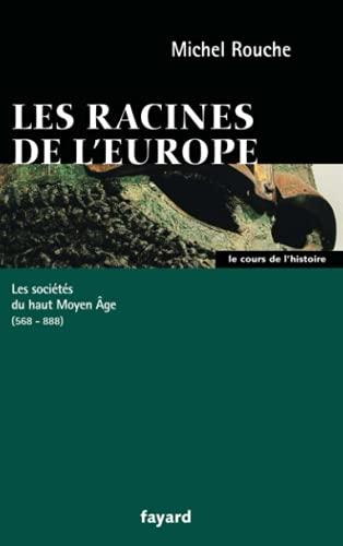 racines de l'Europe (Les)