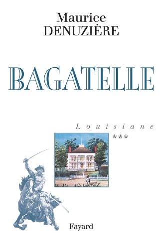 Louisiane : Bagatelle