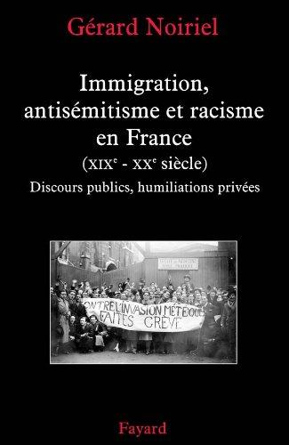 Immigration, antisémitisme et racisme zn France (XIXe - XXe siècle.