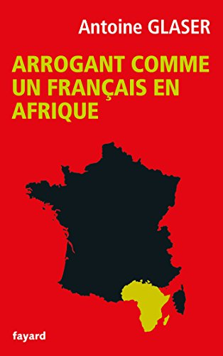 Arrogant comme un Français en Afrique