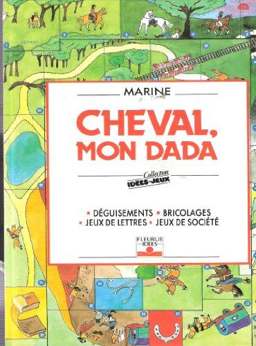 Cheval, mon dada