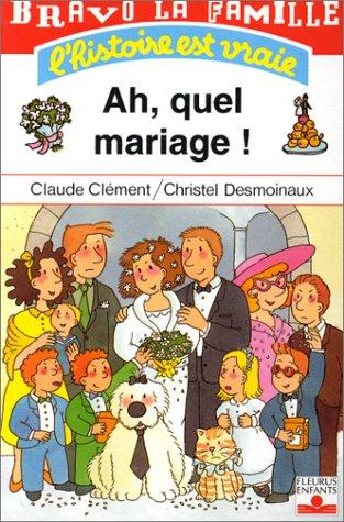 Ah, quel mariage !