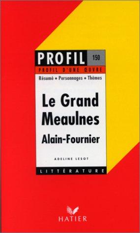 Le grand meaulnes, Alain-Fournier