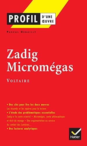 Zadig (1748). Voltaire ; Micromégas (1752). Voltaire