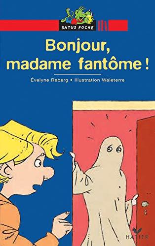 Bojour, madam fantôme !