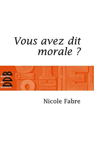 Vous avez dit morale ?