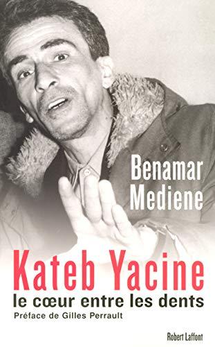 Kateb Yacine, le coeur entre les dents