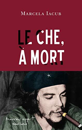 Le Che, à mort