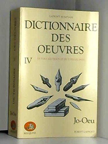 Dictionnaire des oeuvres IV (Jo-Oeu)