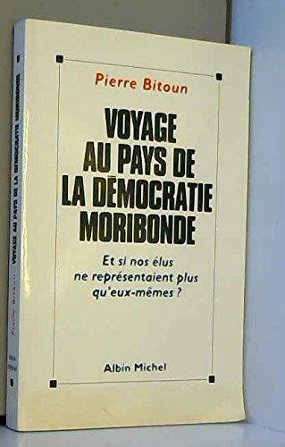 Voyage au pays de la démocratie moribonde