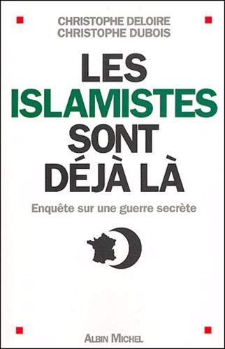 Islamistes sont déja là