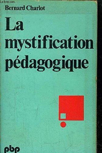 LA MYSTIFICATION PEDAGOGIQUE